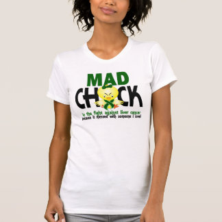 Mad Chick In The Fight Liver Cancer Shirts