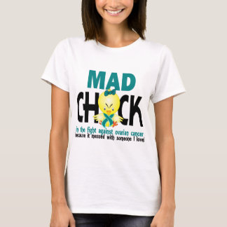 Mad Chick In The Fight Ovarian Cancer T-Shirt