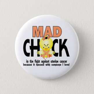 Mad Chick In The Fight Uterine Cancer 6 Cm Round Badge