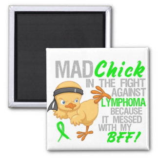 Mad Chick Messed With BFF 3 Lymphoma Magnets