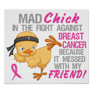 Mad Chick Messed With Friend 3 Breast Cancer Poster