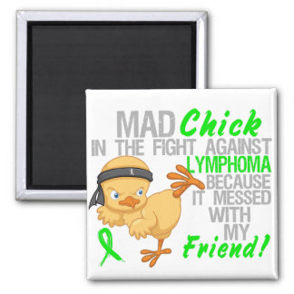 Mad Chick Messed With Friend 3 Lymphoma Refrigerator Magnets