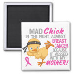 Mad Chick Messed With Mother 3L Breast Cancer