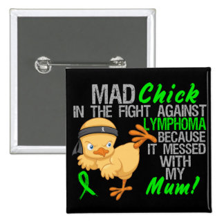 Mad Chick Messed With Mum 3 Lymphoma 15 Cm Square Badge