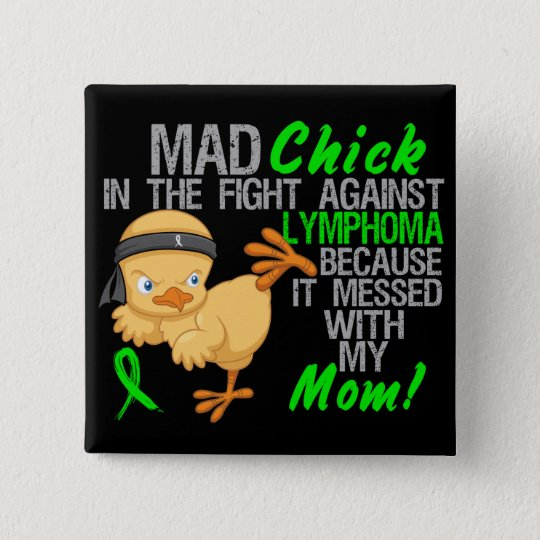 Mad Chick Messed With My Mum 3 Lymphoma 15 Cm Square Badge