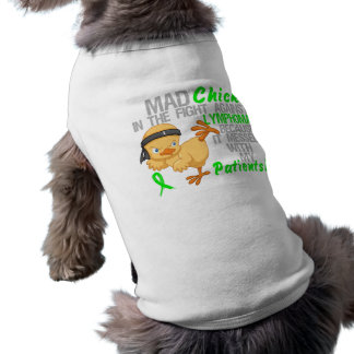 Mad Chick Messed With My Patients 3 Lymphoma Dog T-shirt