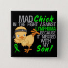 Mad Chick Messed With My Son 3 Lymphoma 15 Cm Square Badge