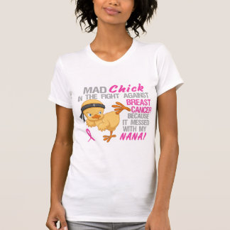 Mad Chick Messed With Nana 3 Breast Cancer Tees