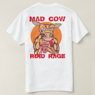 MAD COW ROID RAGE T-Shirt