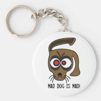 Mad Dog Is Mad! Key Ring