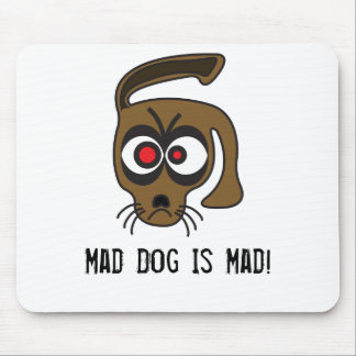 Mad Dog Is Mad! Mouse Pads