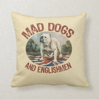 Mad Dogs and Englishmen Cushion