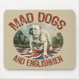 Mad Dogs & Englishmen Mouse Mat
