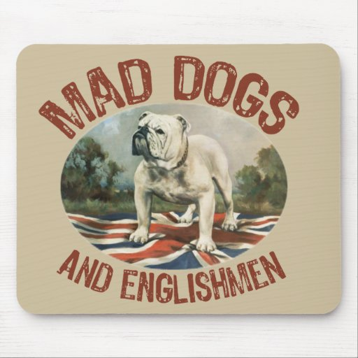 Mad Dogs & Englishmen Mouse Mats