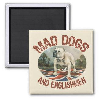 Mad Dogs & Englishmen Square Magnet