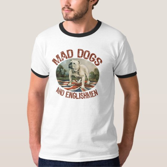 Mad Dogs & Englishmen T-Shirt