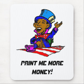 Mad Hatter, print me more money! Mouse Pad