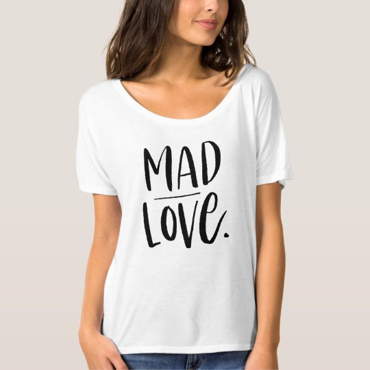 Mad Love T-Shirt