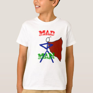 Mad Man is MAD T-Shirt