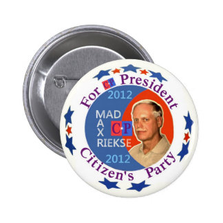 Mad Max Rieske for President 2012 6 Cm Round Badge