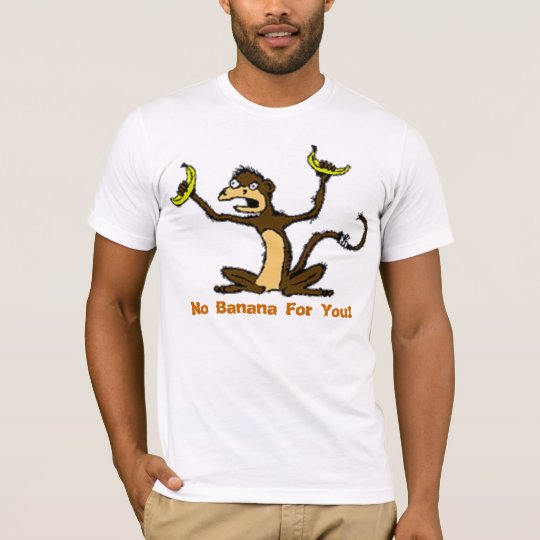 MAD MONKEY NO BANANA FOR YOU T-Shirt