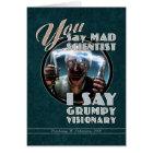 Mad Scientist / Grumpy Visionary Greeting Card