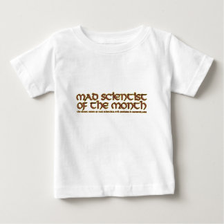Mad Scientist of the Month Baby's T-Shirt & Tees