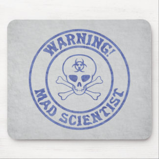Mad Scientist Warning Mouse Pad