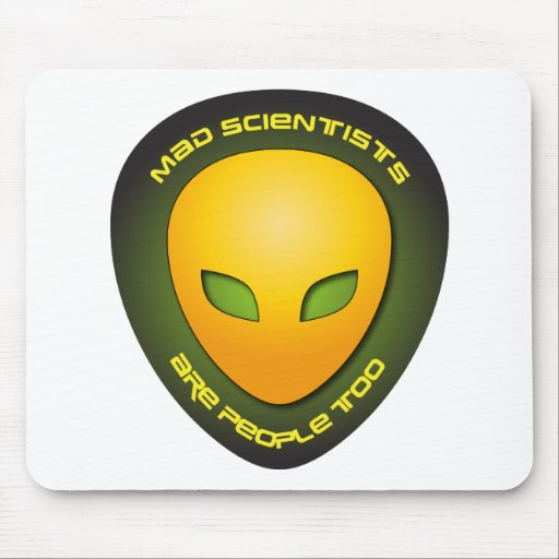 Mad Scientists Are People Too Mouse Pads