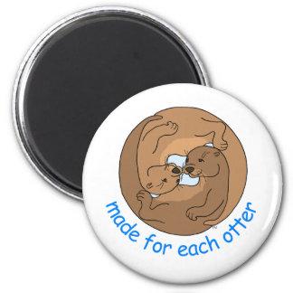 Made For Each Otter Magnet