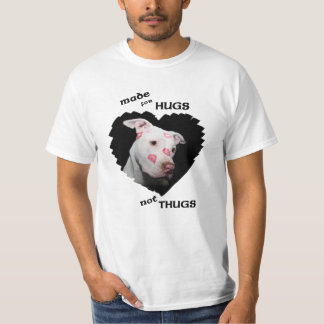 Made for Hugs Not Thugs, Pitbulls Tee Shirt