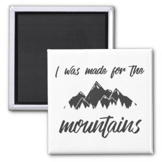 Made For The Mountains Black/White Magnet