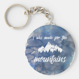 Made For The Mountains Watercolor Round Key Chain