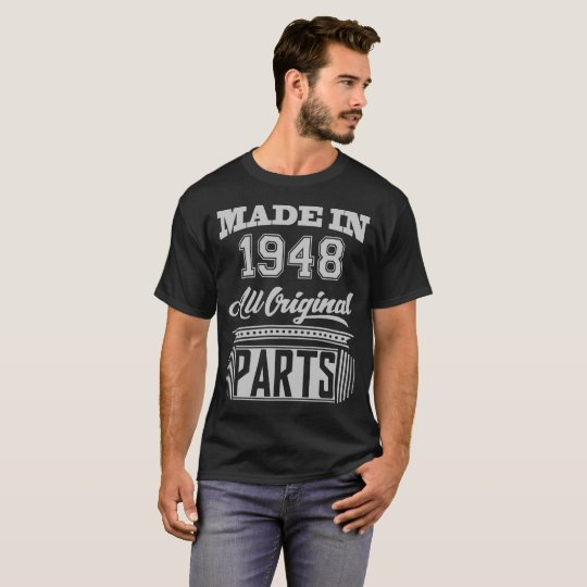 MADE IN 1948 ALL ORIGINAL PARTS T-Shirt