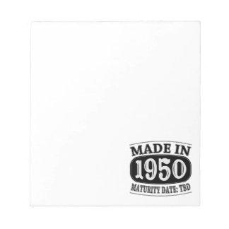 Made in 1950 - Maturity Date TDB Note Pads