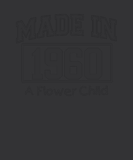 MADE in 1960 A Flower Child Birthday Tee