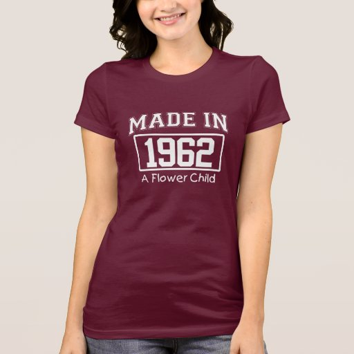 MADE in 1962 A Flower Child Birthday Tee