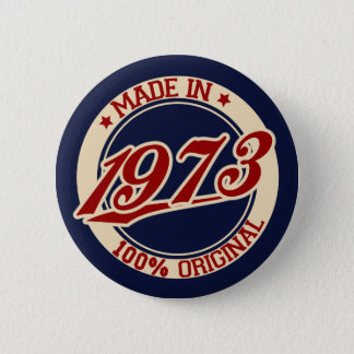 Made In 1973 6 Cm Round Badge