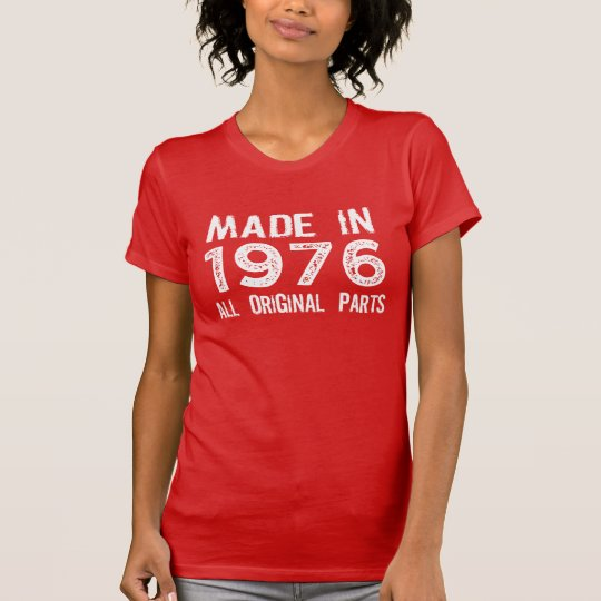 MADE in 1976 All ORIGINAL Parts Tee
