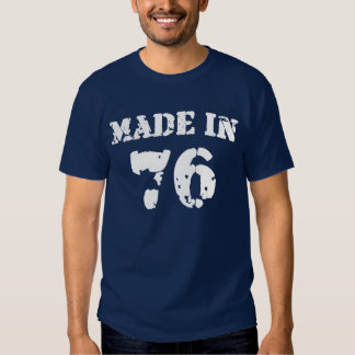 Made In 1976 Shirt