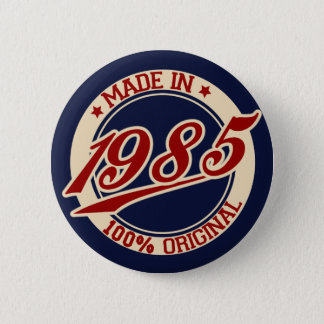 Made In 1985 6 Cm Round Badge