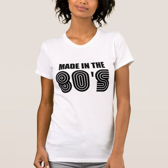 made in 80's T-Shirt