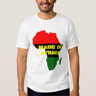 MADE IN AFRICA T SHIRTS