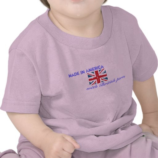 Made in America with British Parts T Shirt