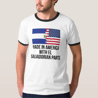 Made In America With El Salvadorian Parts T Shirt