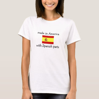made in America with Spanish parts T-Shirt