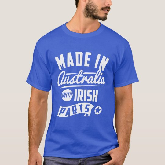 Made In Australia With Irish Parts T-Shirt