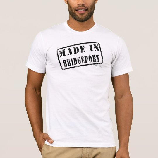 Made in Bridgeport T-Shirt