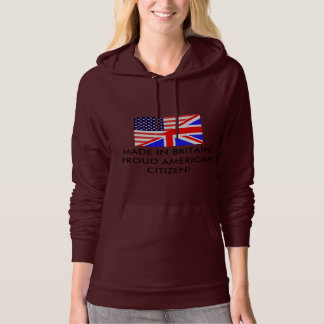 MADE IN BRITAIN, PROUD AMERICAN CITIZEN HOODIE