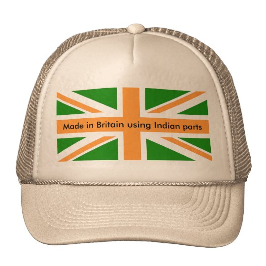Made in Britain using Indian parts. Cap